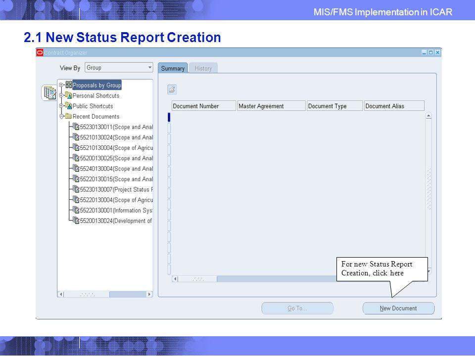 MIS/FMS Implementation in ICAR 2.1 New Status Report Creation For new Status Report Creation, click here