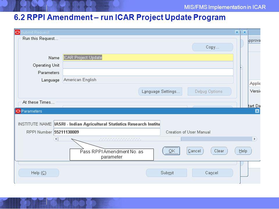 MIS/FMS Implementation in ICAR 6.2 RPPI Amendment – run ICAR Project Update Program Pass RPPI Amendment No.