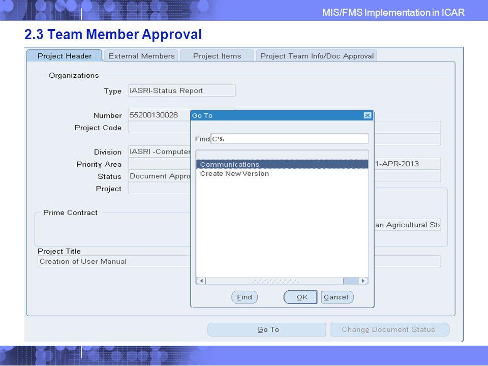 MIS/FMS Implementation in ICAR 2.3 Team Member Approval