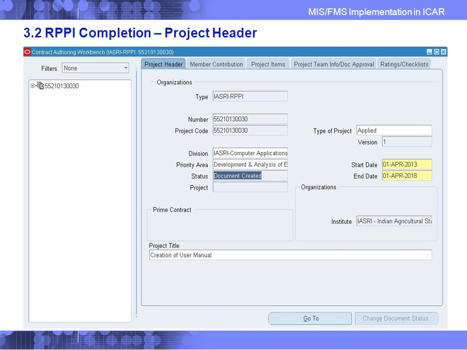 MIS/FMS Implementation in ICAR 3.2 RPPI Completion – Project Header