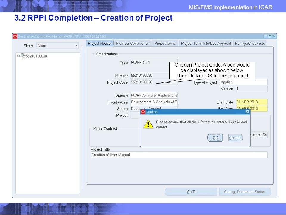 MIS/FMS Implementation in ICAR 3.2 RPPI Completion – Creation of Project Click on Project Code.