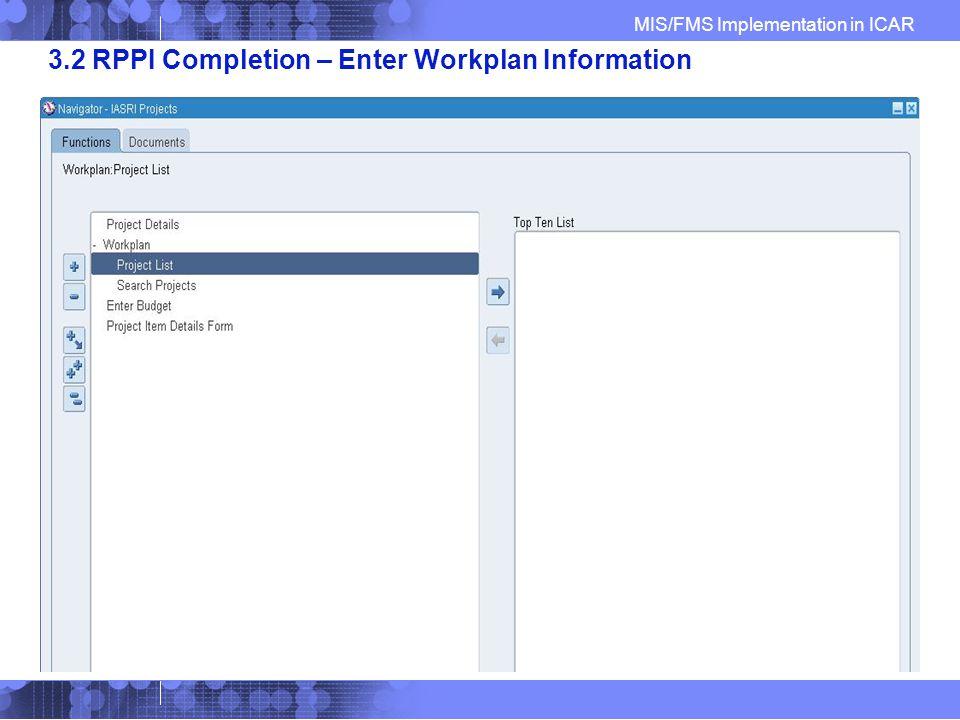 MIS/FMS Implementation in ICAR 3.2 RPPI Completion – Enter Workplan Information