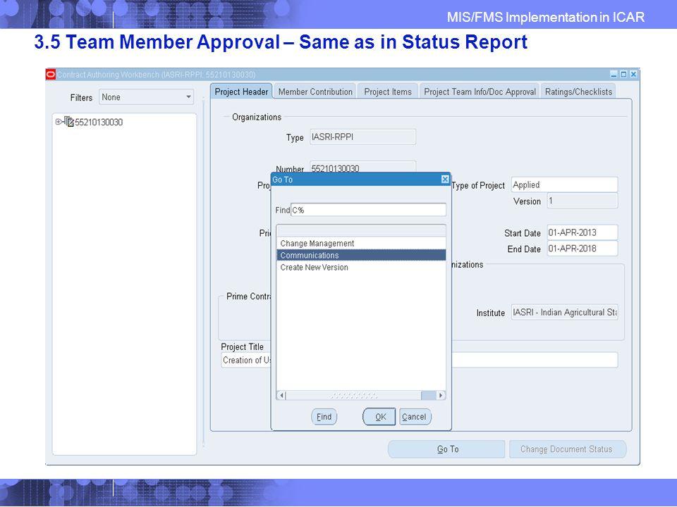 MIS/FMS Implementation in ICAR 3.5 Team Member Approval – Same as in Status Report