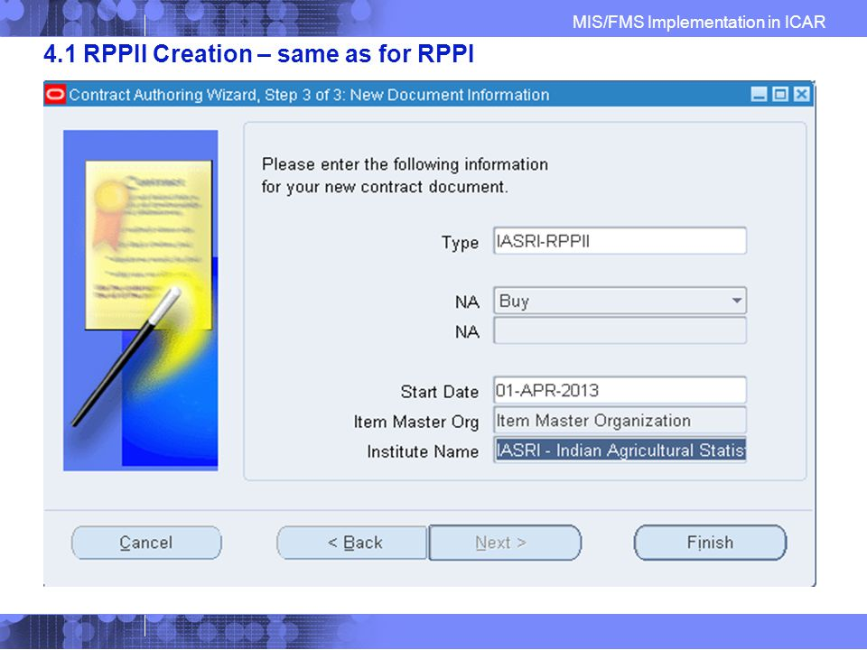 MIS/FMS Implementation in ICAR 4.1 RPPII Creation – same as for RPPI