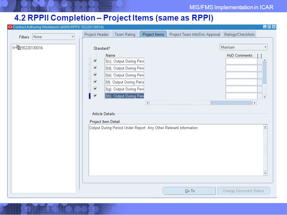 MIS/FMS Implementation in ICAR 4.2 RPPII Completion – Project Items (same as RPPI)