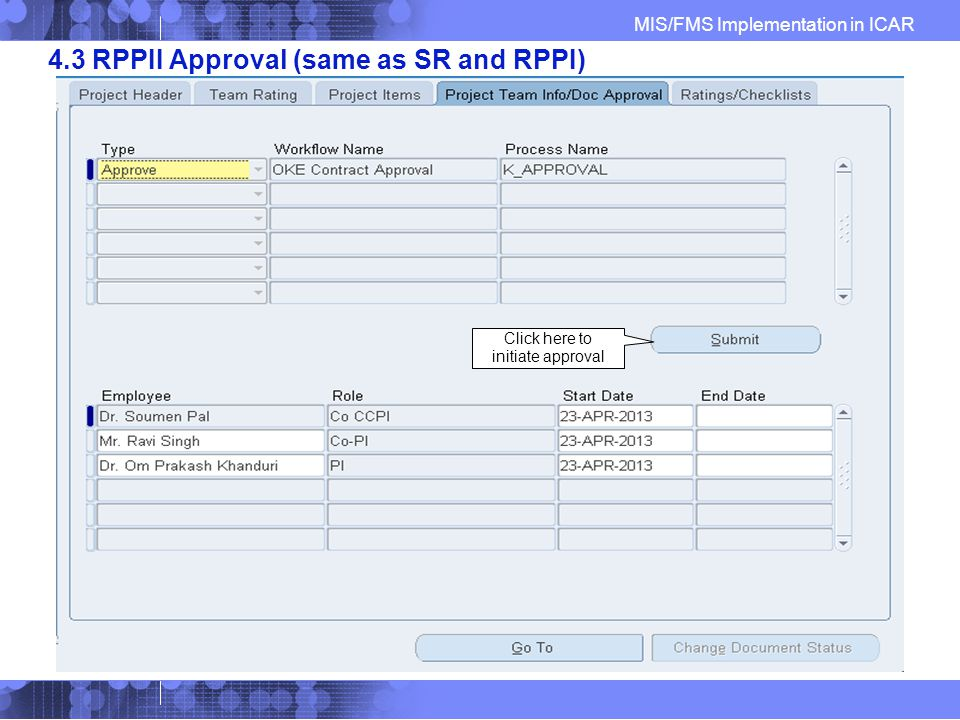 MIS/FMS Implementation in ICAR 4.3 RPPII Approval (same as SR and RPPI) Click here to initiate approval