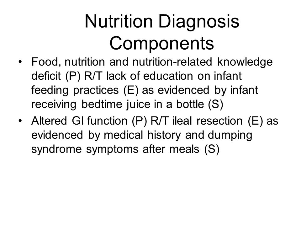 Nutrition Diagnosis Components Food, nutrition and nutrition-related knowledge deficit (P) R/T lack of education on infant feeding practices (E) as ev