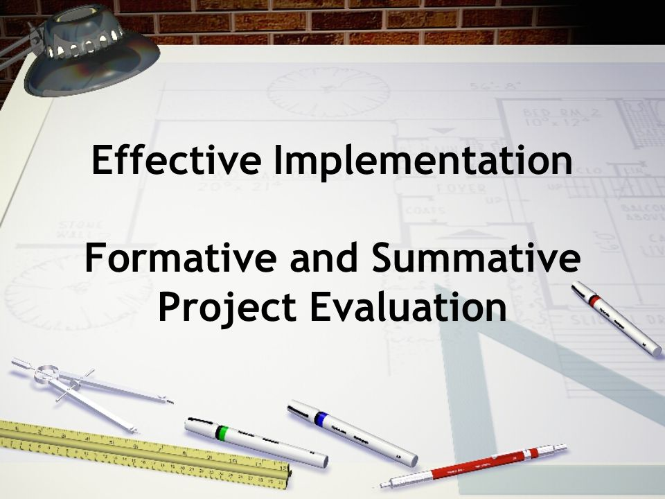 Effective Implementation Formative and Summative Project Evaluation
