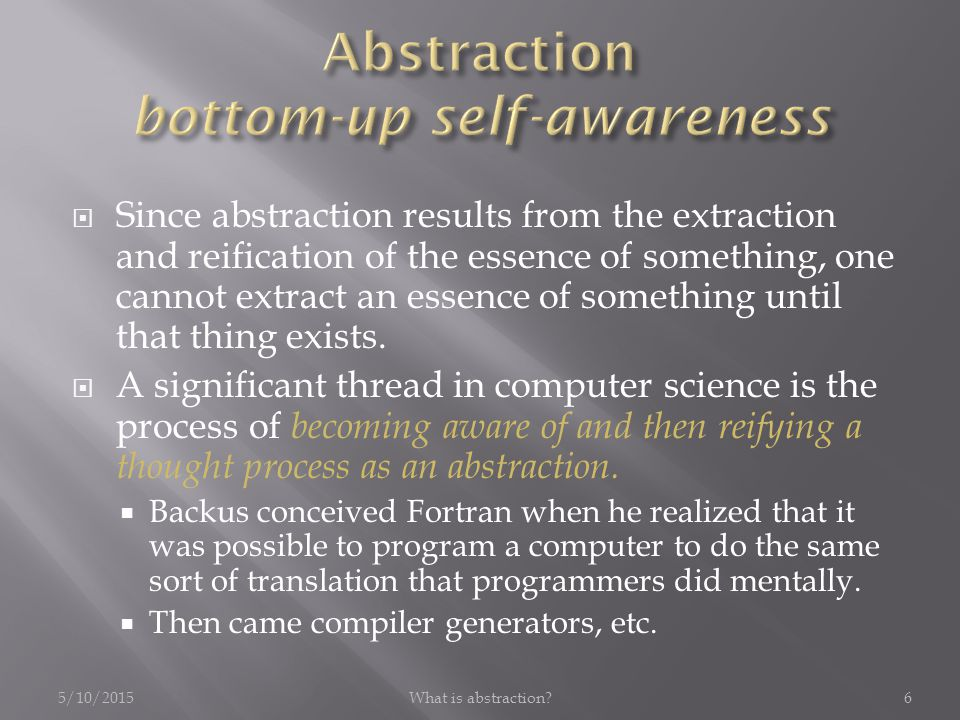 5/10/2015What is abstraction?7  Software composition involves (a) organizing software elements (b) to serve a given purpose.