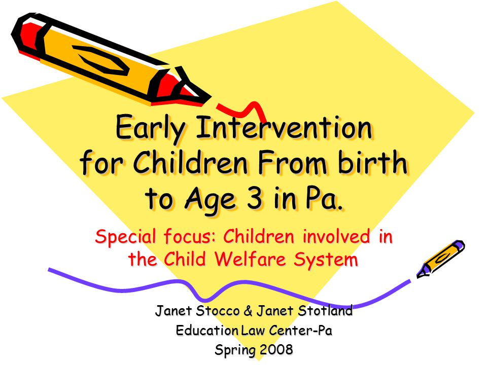 Early Intervention for Children From birth to Age 3 in Pa.