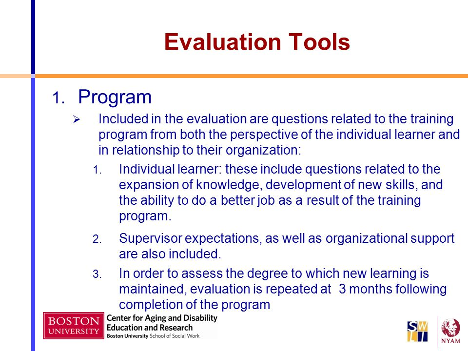 1. Program  Included in the evaluation are questions related to the training program from both the perspective of the individual learner and in relat