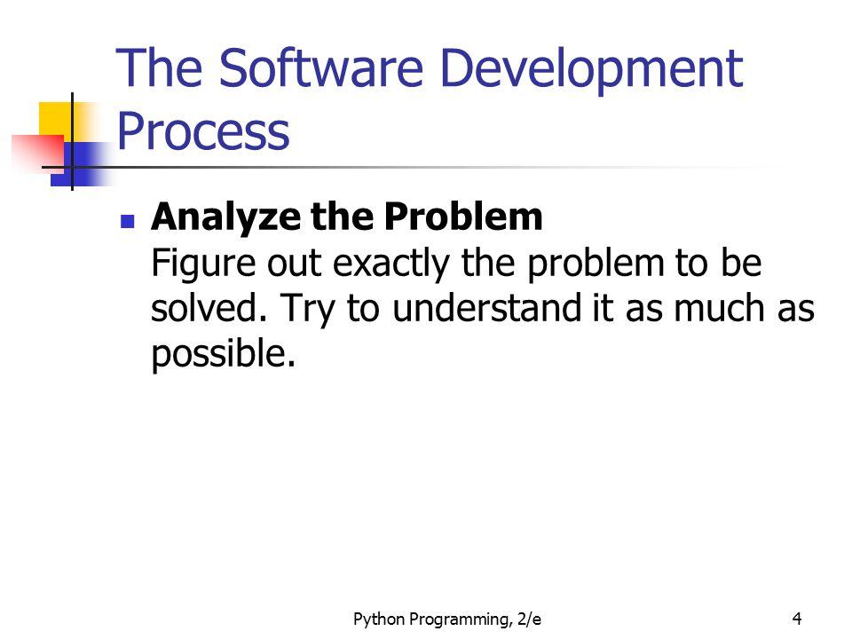 Python Programming, 2/e15 Example Program: Temperature Converter Once we write a program, we should test it.