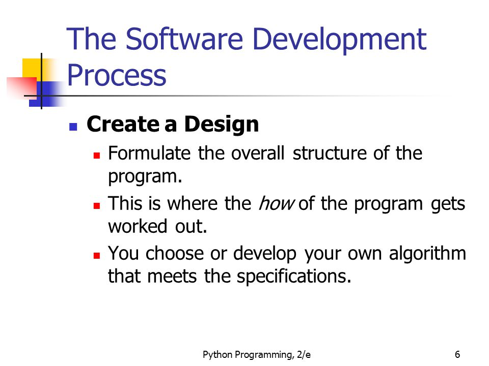Python Programming, 2/e47 Example Program: Future Value >>> main() This program calculates the future value of a 10-year investment.