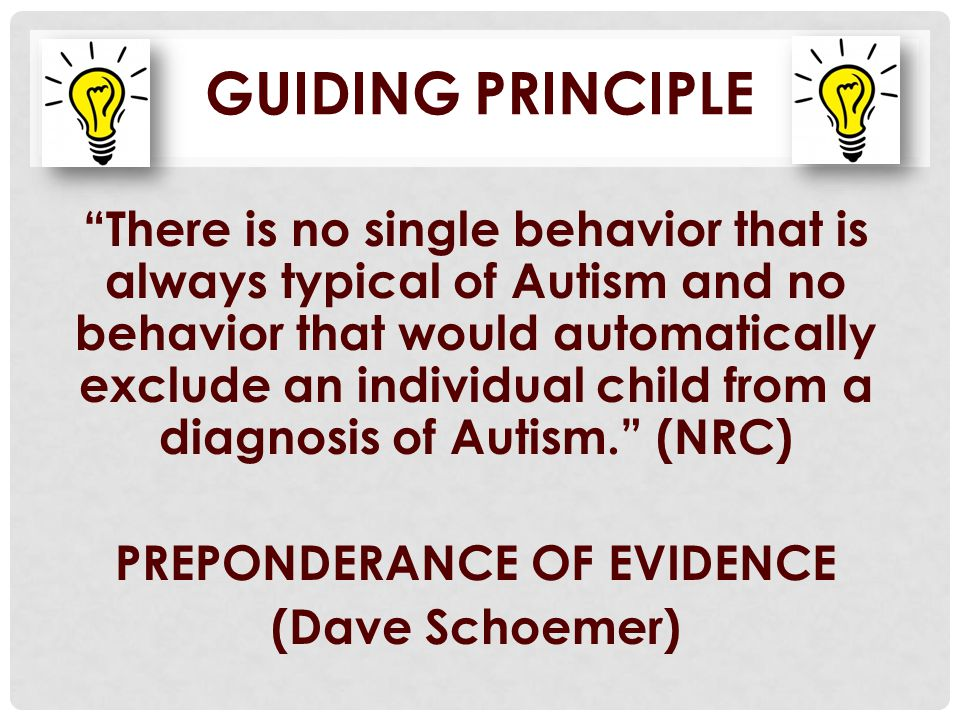 """There is no single behavior that is always typical of Autism and no behavior that would automatically exclude an individual child from a diagnosis of"