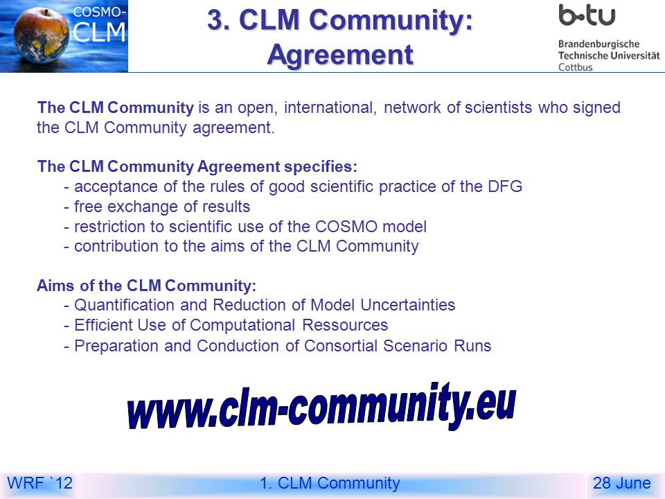 WRF `1228 June The CLM Community is an open, international, network of scientists who signed the CLM Community agreement.