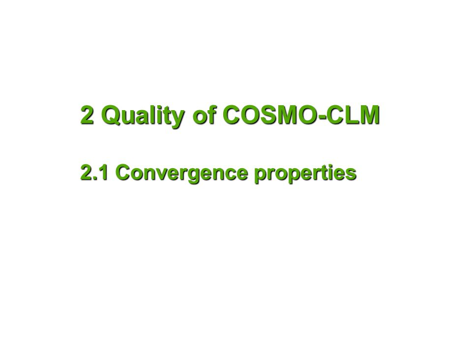 2 Quality of COSMO-CLM 2.1 Convergence properties