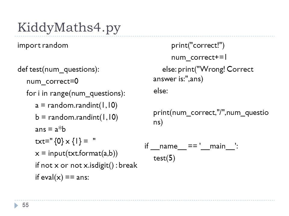KiddyMaths4.py import random def test(num_questions): num_correct=0 for i in range(num_questions): a = random.randint(1,10) b = random.randint(1,10) a