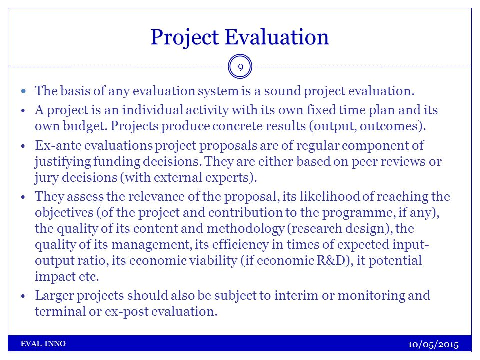 Austrian Science Fund Applied Research (FFG) 10/05/2015 EVAL-INNO Only competition based – all fields of science compete (no quota) Only peer review based Only international peers invited Proposals mostly in English Effect on the Austrian participation in European RTDI Open and targeted (e.g.
