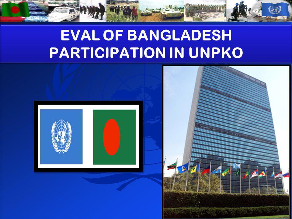 4 EVAL OF BANGLADESH PARTICIPATION IN UNPKO