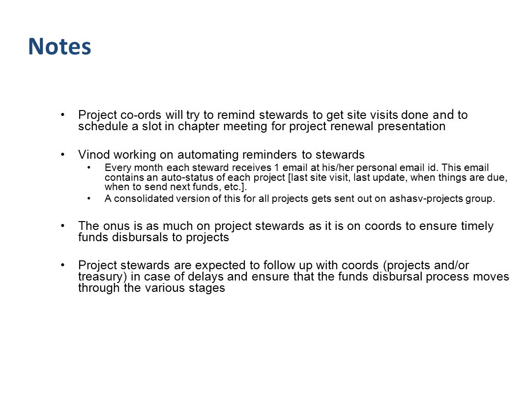 Project co-ords will try to remind stewards to get site visits done and to schedule a slot in chapter meeting for project renewal presentation Vinod w