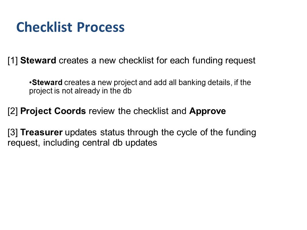 [1] Steward creates a new checklist for each funding request Steward creates a new project and add all banking details, if the project is not already