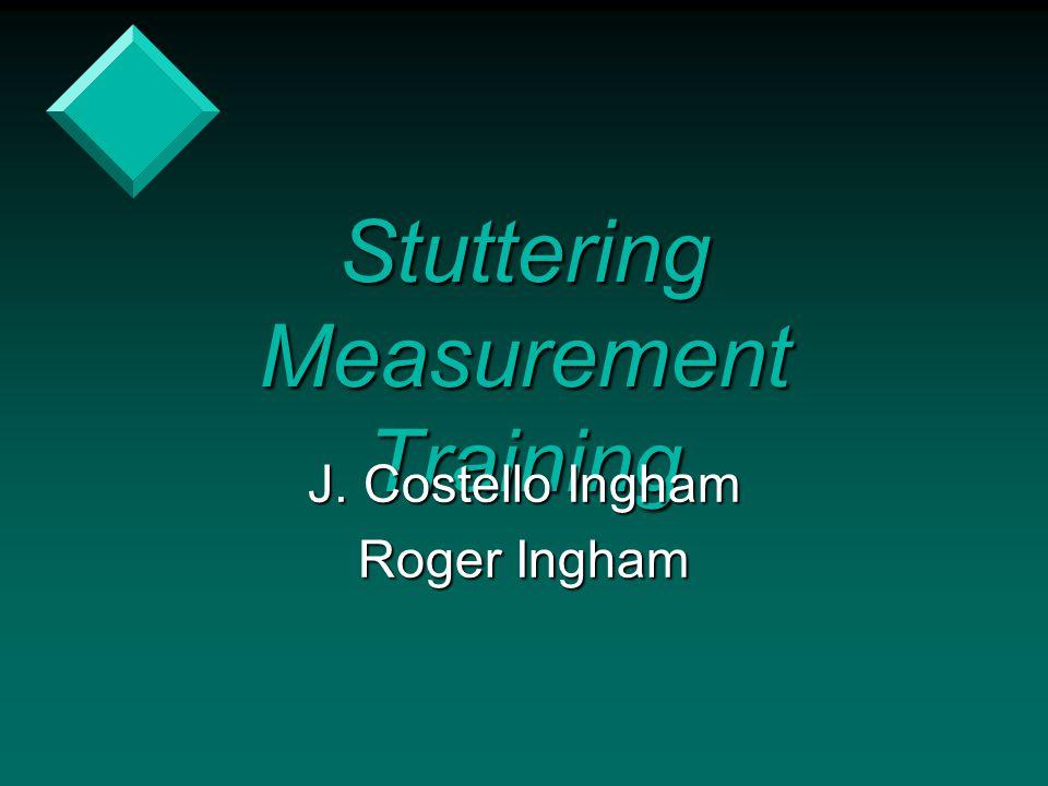 Stuttering Measurement Training J. Costello Ingham Roger Ingham