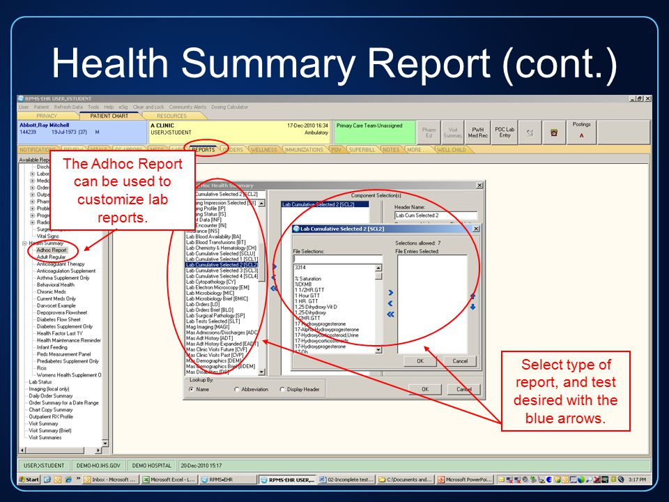 Health Summary Report (cont.) The Adhoc Report can be used to customize lab reports.