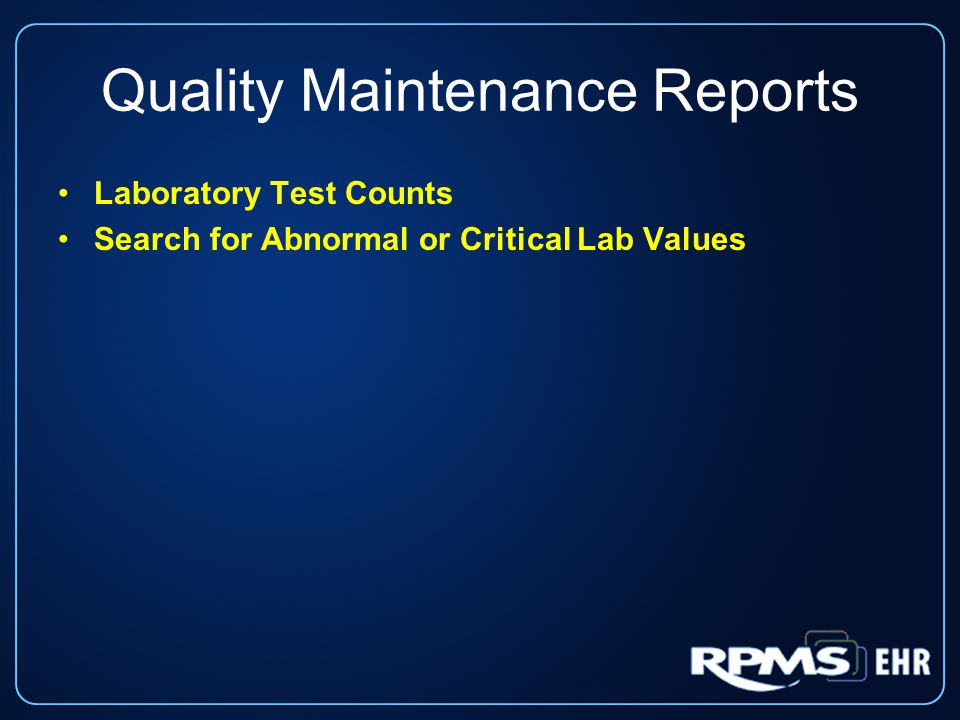 Quality Maintenance Reports Laboratory Test Counts Search for Abnormal or Critical Lab Values