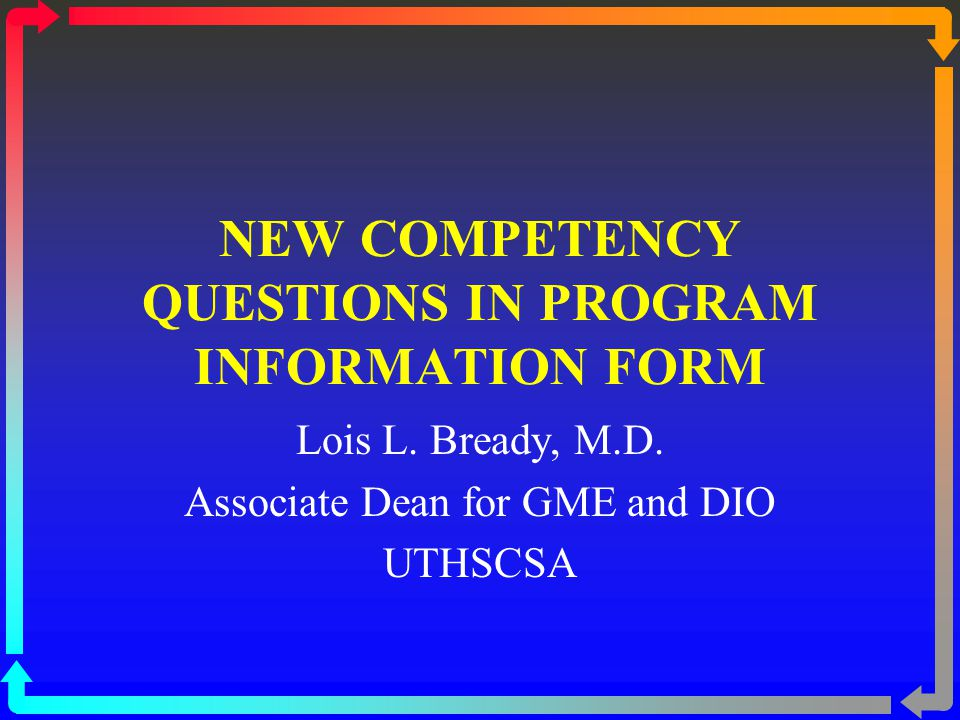 NEW COMPETENCY QUESTIONS IN PROGRAM INFORMATION FORM Lois L.