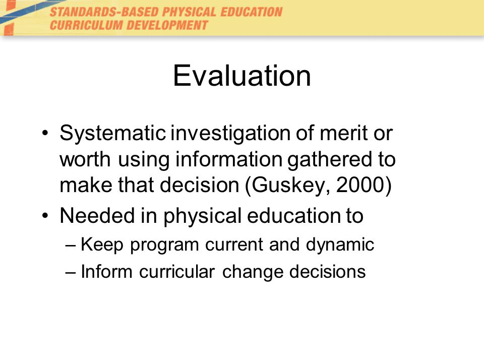 Evaluation Models Desired outcome model –Primary focus is student achievement –Eval.