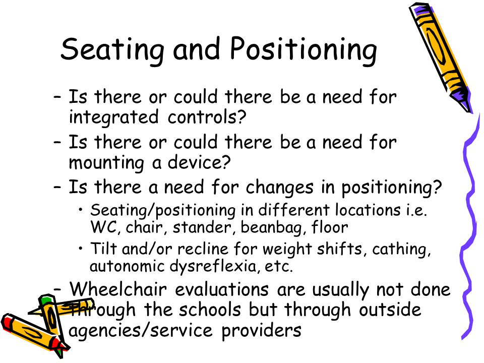 Seating and Positioning –Is there or could there be a need for integrated controls.
