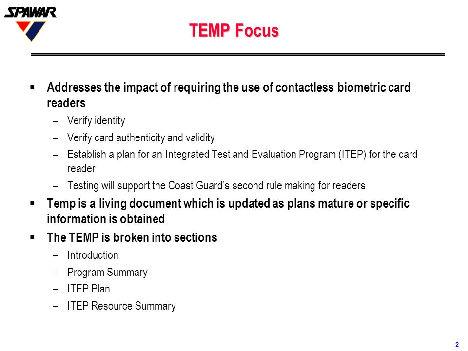 3 TEMP Introduction  Background on the TWIC program  Presents the 4 phases of the TWIC program –Emphasis on phases 3 (Prototype) & 4 (Implementation)  Provides card reader operational performance requirements and critical technical parameters  Planned test regions and facilities –Type –Business conducted –Employee count