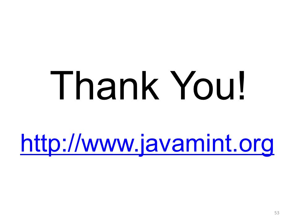 53 Thank You! http://www.javamint.org