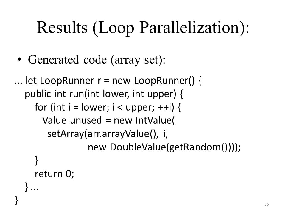 Results (Loop Parallelization): Generated code (array set): 55...