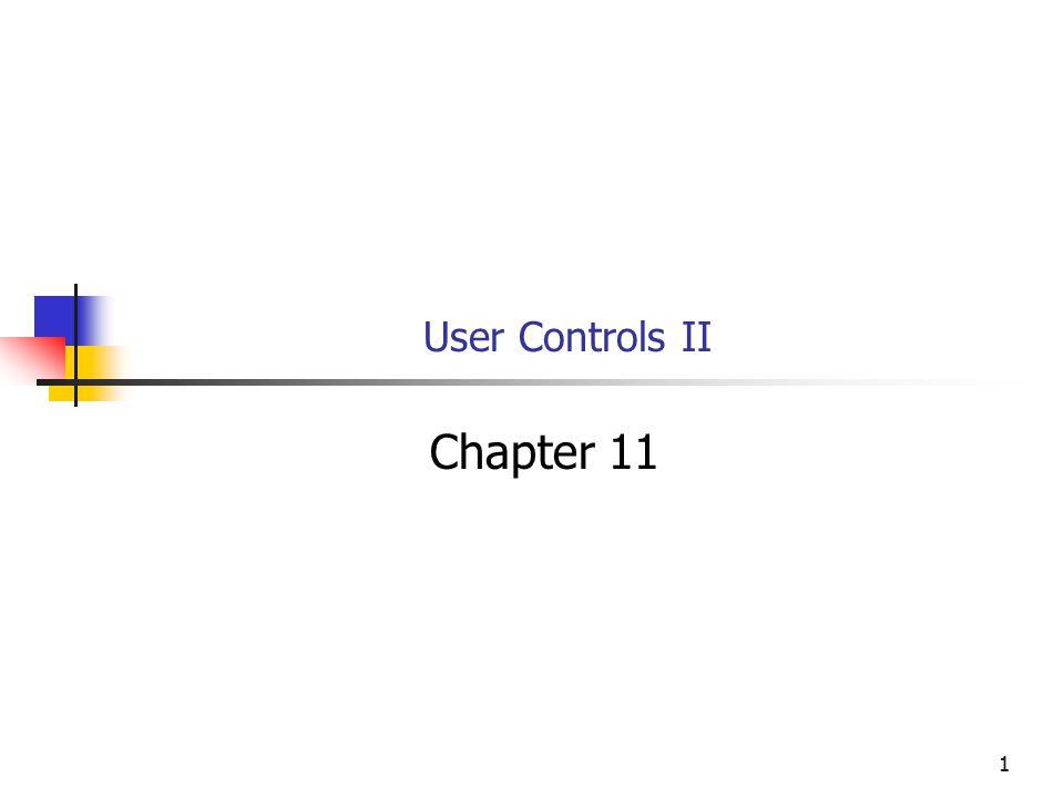 11 User Controls II Chapter 11