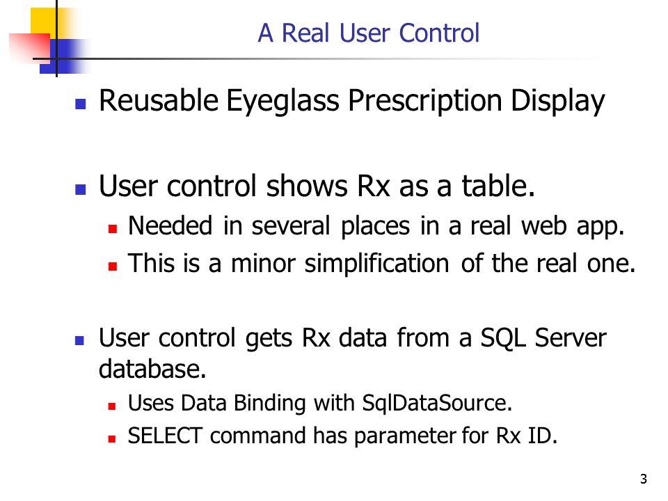 33 A Real User Control Reusable Eyeglass Prescription Display User control shows Rx as a table.