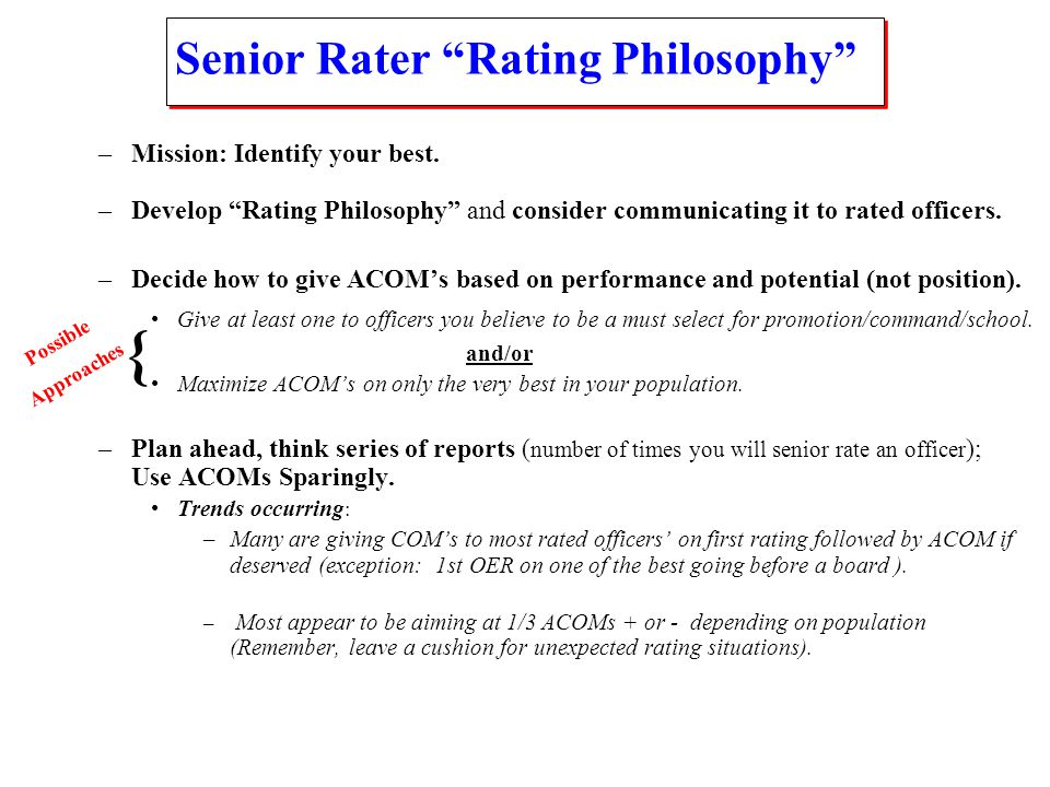 Senior Rater Rating Philosophy –Mission: Identify your best.