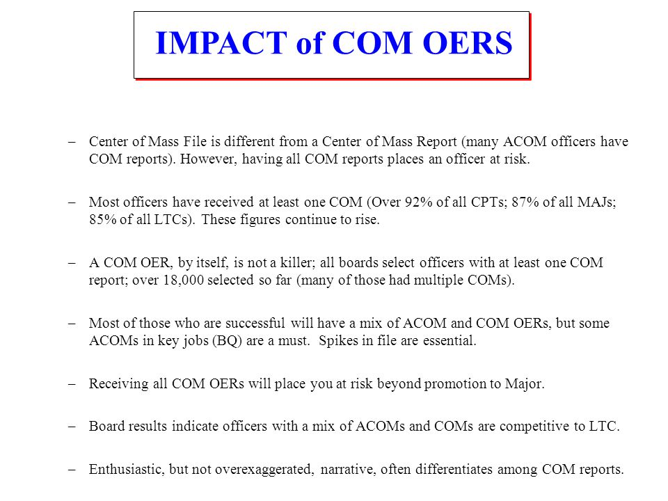 –Center of Mass File is different from a Center of Mass Report (many ACOM officers have COM reports). However, having all COM reports places an office