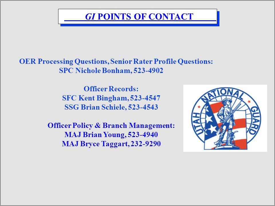 OER Processing Questions, Senior Rater Profile Questions: SPC Nichole Bonham, 523-4902 Officer Records: SFC Kent Bingham, 523-4547 SSG Brian Schiele,