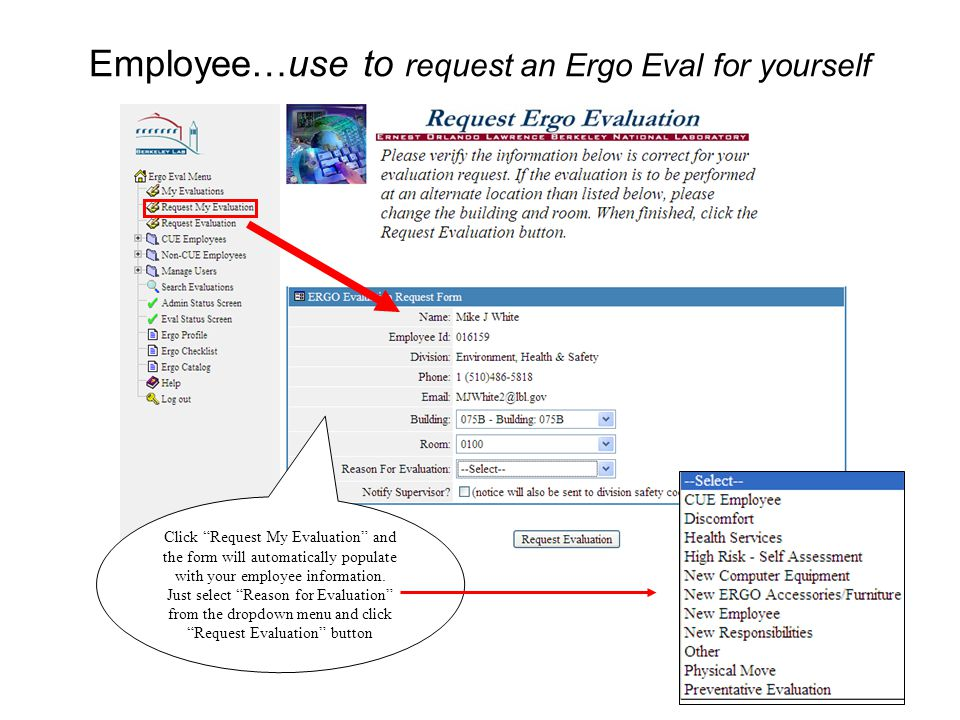 3 Supervisor…use to request an Ergo Eval for employee Click Request Evaluation and enter the employee's name.