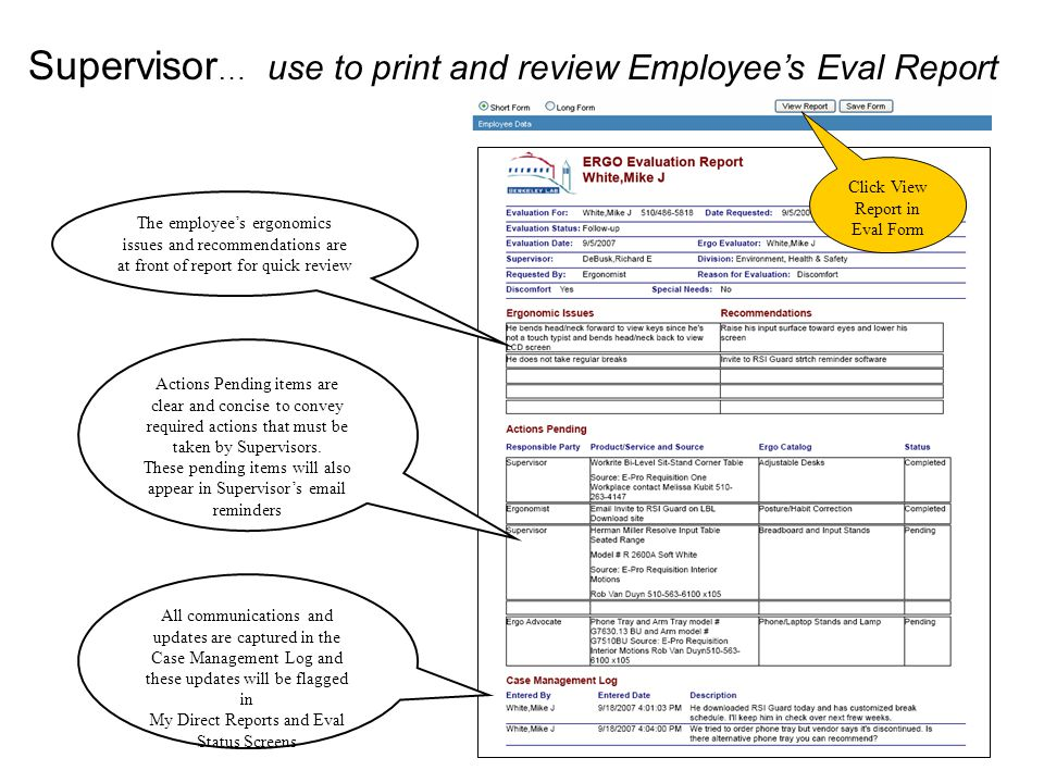 8 Supervisor … use to print and review Employee's Eval Report Actions Pending items are clear and concise to convey required actions that must be taken by Supervisors.