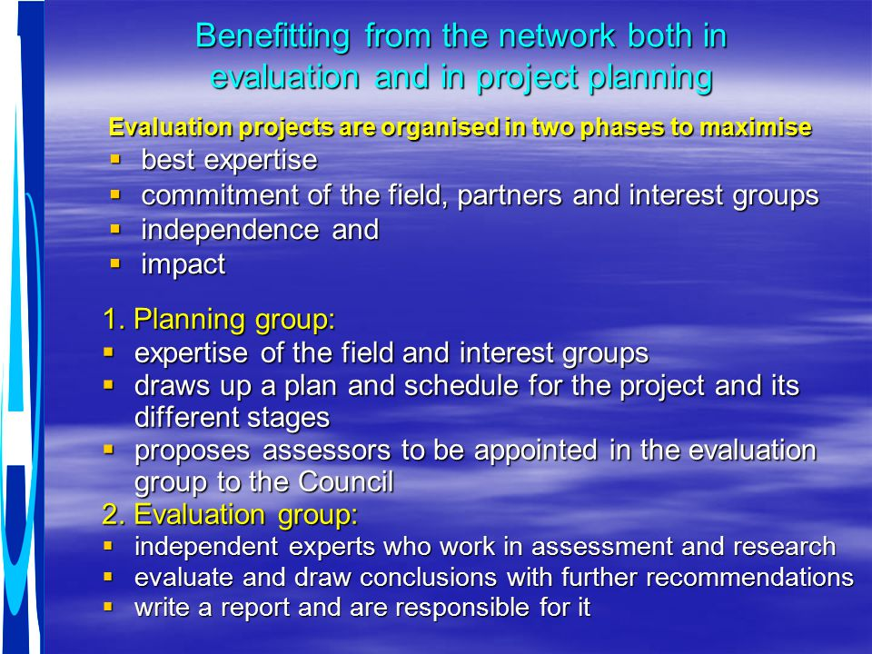 Benefitting from the network both in evaluation and in project planning 1.
