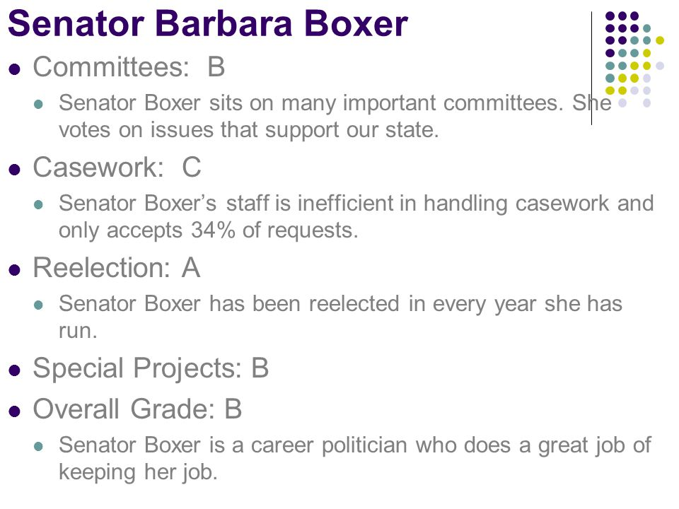 Senator Barbara Boxer Committees: B Senator Boxer sits on many important committees.