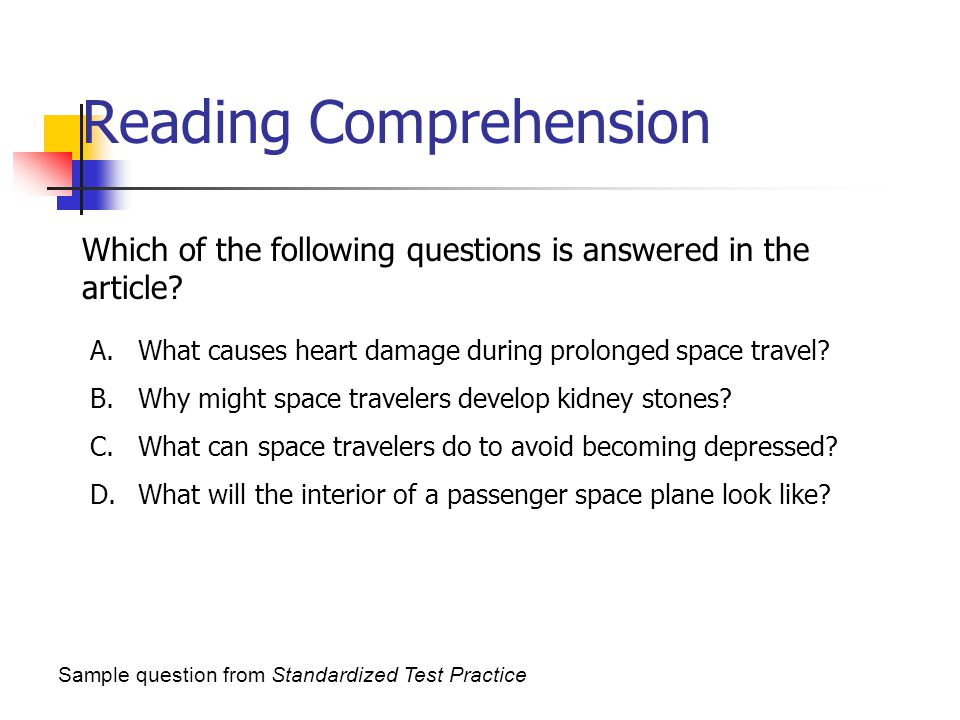 Reading Comprehension Which of the following questions is answered in the article.