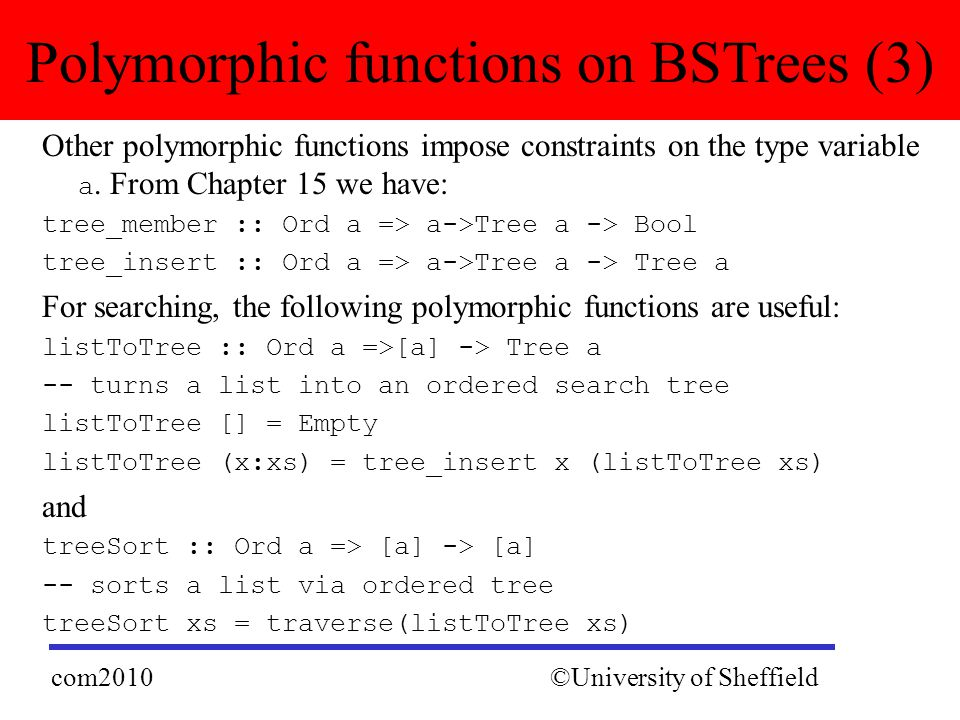 Other polymorphic functions impose constraints on the type variable a.