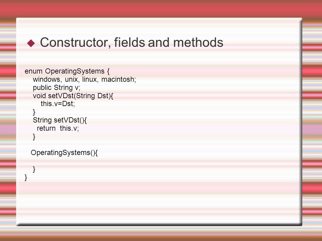 //using loop enum OperatingSystems { windows, unix, linux, macintosh } public class NewClass { public static void main(String args[]) { OperatingSystems x=OperatingSystems.windows; for(OperatingSystems o:x.values()){ System.out.println(o); } } }
