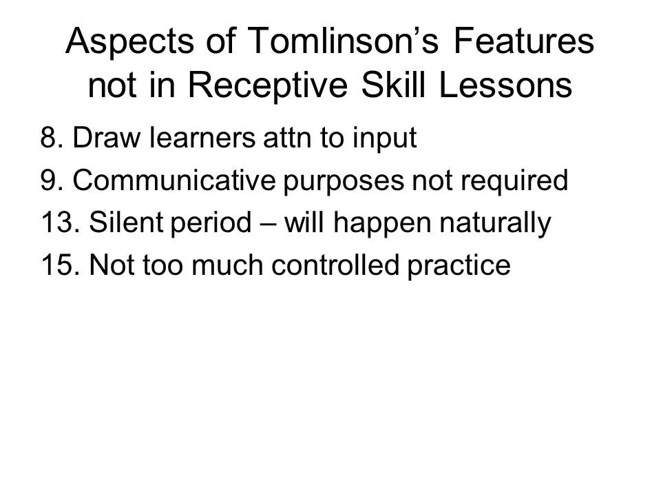 Aspects of Tomlinson's Features not in Receptive Skill Lessons 8.