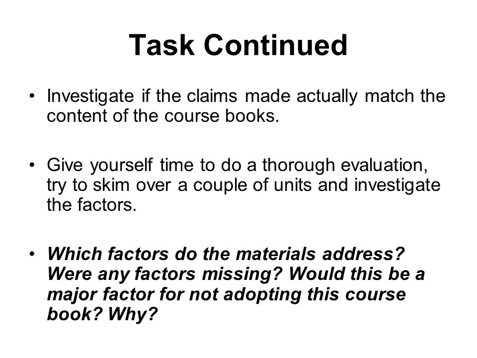 Task Continued Investigate if the claims made actually match the content of the course books.