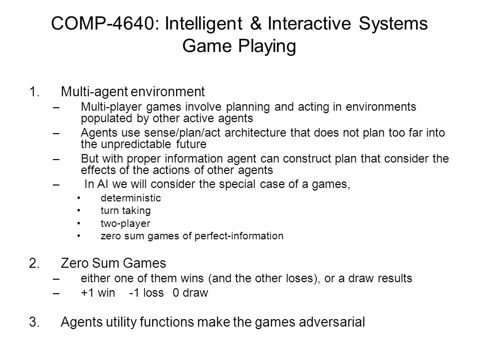 Multi-agent environment Robot Soccer COMP-4640: Intelligent & Interactive Systems Game Playing