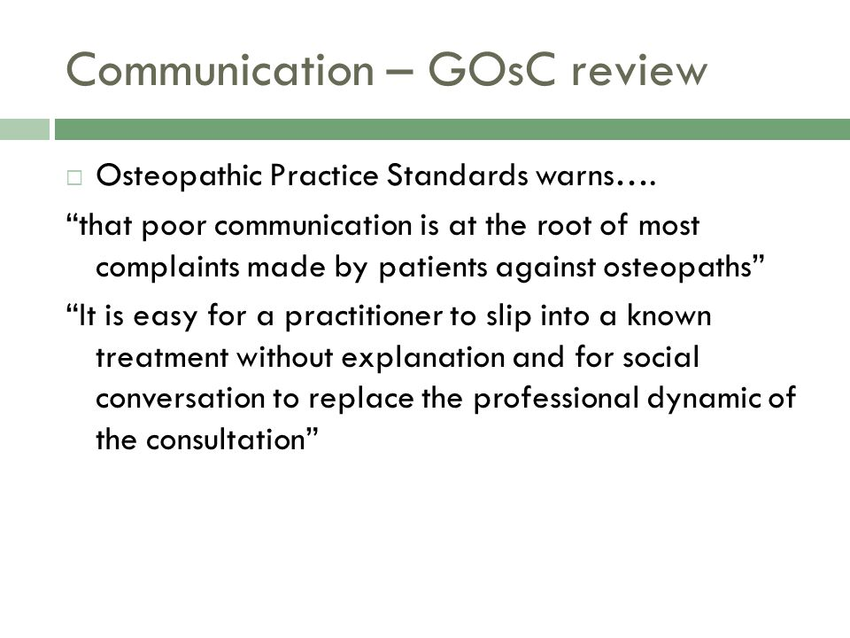 Communication – GOsC review  Osteopathic Practice Standards warns….